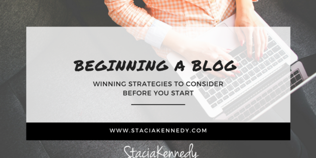 beginning a blog WINNING STRATEGIES TO CONSIDER BEFORE YOU START