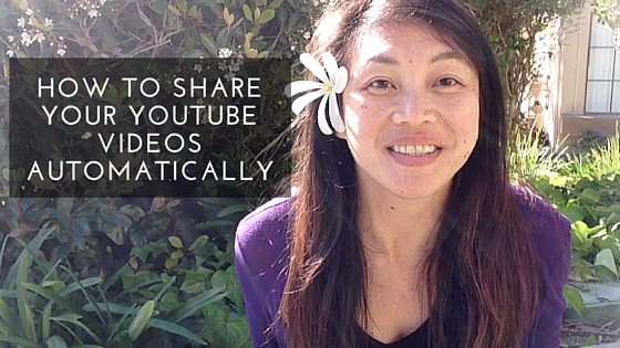 HOW TO SHARE YOUR YOUTUBE VIDEOS AUTOMATICALLY