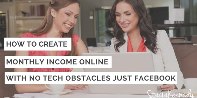 HOW TO CREATE MONTHLY INCOME ONLINE WITH NO TECH OBSTACLES JUST FACEBOOK