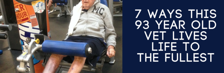 7 WAYS THIS 93 YEAR OLD VET LIVES LIFE TO THE FULLEST